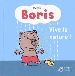 BORIS, VIVE LA NATURE !